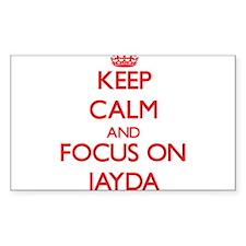 Keep Calm and focus on Jayda Decal