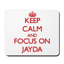 Keep Calm and focus on Jayda Mousepad