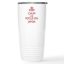 Keep Calm and focus on Jayda Travel Mug