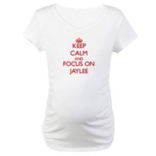 Keep Calm and focus on Jaylee Shirt