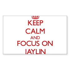Keep Calm and focus on Jaylin Decal