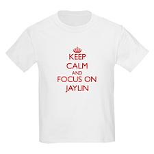 Keep Calm and focus on Jaylin T-Shirt