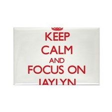 Keep Calm and focus on Jaylyn Magnets