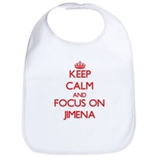 Keep Calm and focus on Jimena Bib