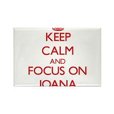 Keep Calm and focus on Joana Magnets