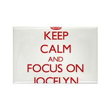 Keep Calm and focus on Jocelyn Magnets