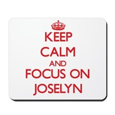 Keep Calm and focus on Joselyn Mousepad