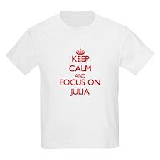 Keep Calm and focus on Julia T-Shirt