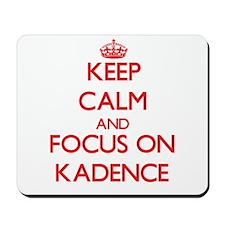 Keep Calm and focus on Kadence Mousepad