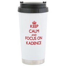 Keep Calm and focus on Kadence Travel Mug