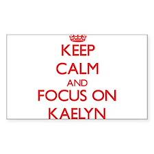 Keep Calm and focus on Kaelyn Decal