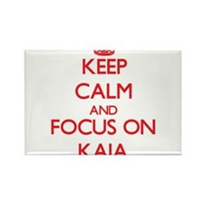 Keep Calm and focus on Kaia Magnets