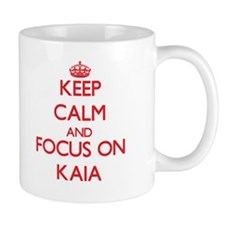 Keep Calm and focus on Kaia Mugs