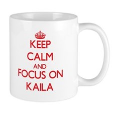 Keep Calm and focus on Kaila Mugs
