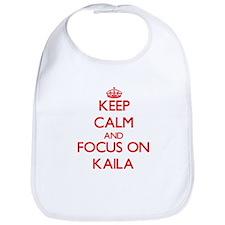 Keep Calm and focus on Kaila Bib