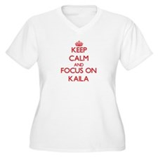 Keep Calm and focus on Kaila Plus Size T-Shirt