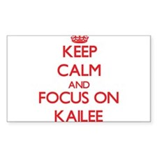 Keep Calm and focus on Kailee Decal
