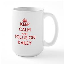 Keep Calm and focus on Kailey Mugs