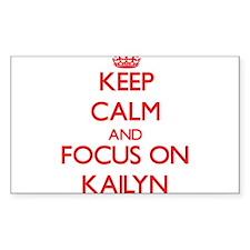 Keep Calm and focus on Kailyn Decal