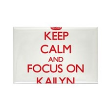 Keep Calm and focus on Kailyn Magnets
