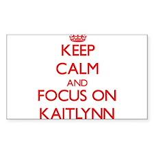 Keep Calm and focus on Kaitlynn Decal