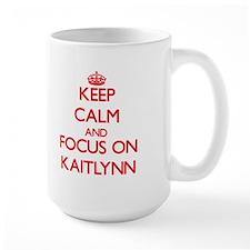 Keep Calm and focus on Kaitlynn Mugs