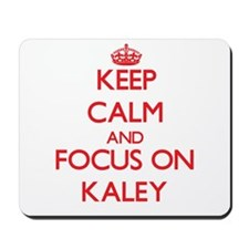 Keep Calm and focus on Kaley Mousepad