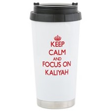 Keep Calm and focus on Kaliyah Travel Mug