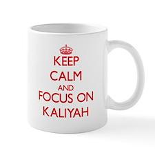 Keep Calm and focus on Kaliyah Mugs