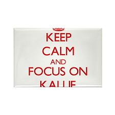 Keep Calm and focus on Kallie Magnets