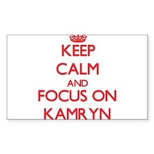 Keep Calm and focus on Kamryn Decal