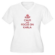 Keep Calm and focus on Karla Plus Size T-Shirt
