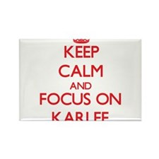 Keep Calm and focus on Karlee Magnets