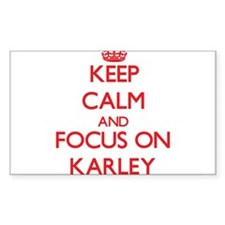 Keep Calm and focus on Karley Decal