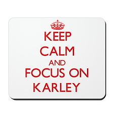 Keep Calm and focus on Karley Mousepad