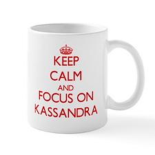 Keep Calm and focus on Kassandra Mugs
