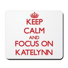 Keep Calm and focus on Katelynn Mousepad