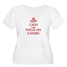 Keep Calm and focus on Kayden Plus Size T-Shirt
