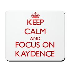 Keep Calm and focus on Kaydence Mousepad