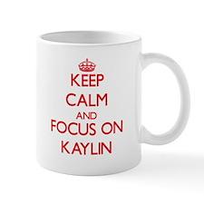 Keep Calm and focus on Kaylin Mugs