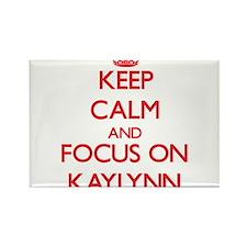 Keep Calm and focus on Kaylynn Magnets