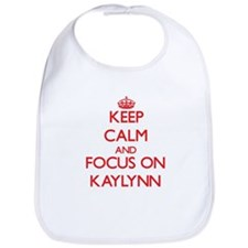 Keep Calm and focus on Kaylynn Bib