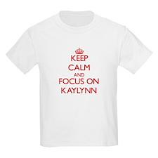 Keep Calm and focus on Kaylynn T-Shirt