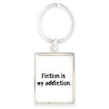 FICTION IS MY ADDICTION Keychains