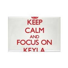Keep Calm and focus on Keyla Magnets