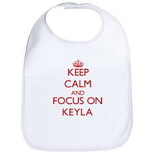 Keep Calm and focus on Keyla Bib