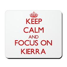 Keep Calm and focus on Kierra Mousepad
