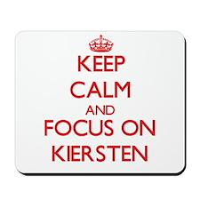 Keep Calm and focus on Kiersten Mousepad