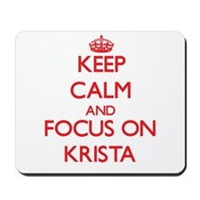 Keep Calm and focus on Krista Mousepad