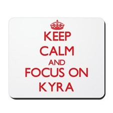 Keep Calm and focus on Kyra Mousepad